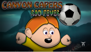 Canyon Capers : Rio Fever