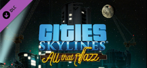Cities: Skylines - All That Jazz (NEW)