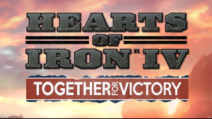 Hearts of Iron IV: Together for Victory (NEW)