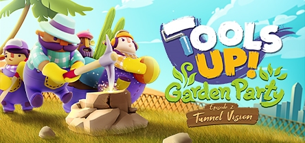 Tools Up! Garden Party - Episode 2: Tunnel Vision